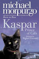 Kaspar: Prince of Cats - Michael Morpurgo. New Book