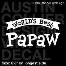 "6.5"" WORLD'S BEST PAPAW vinyl decal car window laptop sticker - pa paw pops"