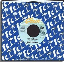 "Bobby Caldwell - Can't Say Goodbye + Down For the Third Time - 1979 7"" 45 RPM!"