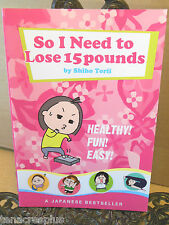 So I Need to Lose 15 Pounds Japanese Author Dieting Fad Diet Humor Manga Style