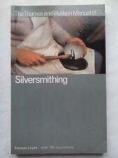 Frances Loyen.Thames And Hudson Manual Silversmithing,S/B 1980.B/W Ills Photos