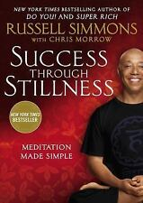 Success Through Stillness : Meditation Made Simple by Russell Simmons and Chris…