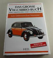 Das grosse VW Cabrio Buch - Käfer Cabrio, Golf Cabrio, Iltis Typ 183, Hebmüller