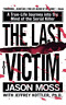 Moss Jason/ Kottler Jeffrey A.-The Last Victim (US IMPORT) BOOK NEW