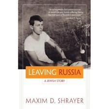 Leaving Russia: A Jewish Story - Hardcover NEW Maxim D. Shraye 2013-11-30