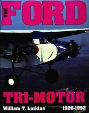The Ford Tri-motor, 1926-1992 by William T. Larkins (Hardback, 2004)