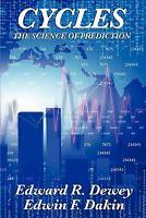 Cycles The Science Of Prediction: By Edward R. Dewey, Edwin F. Dakin