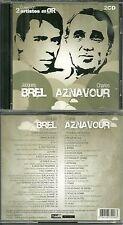 LE MEILLEUR DE JACQUES BREL ET DE CHARLES AZNAVOUR ( 2 CD ) / BEST OF
