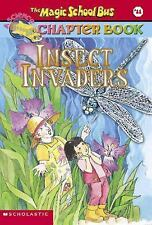 The Magic School Bus Chapter Book #11: Insect Invaders