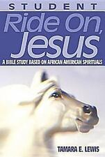 Ride On, Jesus Adult Student Book: A Bible Study based on African American