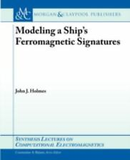 Synthesis Lectures on Computational Electromagnetics: Modeling of a Ship's...