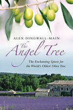 NEW The Angel Tree: The Enchanting Quest for the World's Oldest Olive Tree