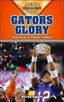 Gators Glory: Great Eras in Florida Football (Golden Ages of College Sports)