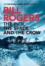 The Pick, The Spade and The Crow (The National Crime Agency Series)