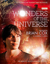 Wonders of the Universe by Andrew Cohen, Brian Cox (Hardback, 2011)
