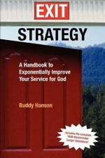Exit Strategy : A Handbook to Exponentially Improve Your Service for God by Budd