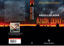 Ozgur Sehit  Abdullah Agar  TURC  TURKCE KITAP TURKISH BOOK