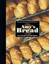 Amy's Bread : Easy Innovative Recipes for Crusty Hearth-Style Loaves by Amy Sch…