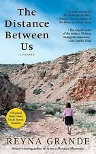 NEW The Distance Between Us: A Memoir by Reyna Grande