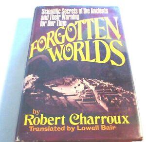 FORGOTTEN WORLDS; SCIENTIFIC SECRETS OF ANCIENTS & THEIR WARNINGS Charroux