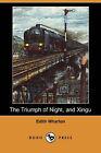 NEW The Triumph of Night, and Xingu (Dodo Press) by Edith Wharton