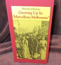 Growing Up in 'Marvellous Melbourne' ~ Marjorie Johnston.  1st Hb  NEW!  in MELB