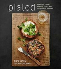 PLATED : Weeknight Dinners, Weekend Feasts, and Everything in Between - Karp