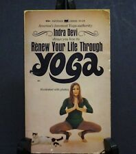 Renew Your Life Through Yoga by Indra Devi