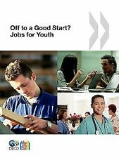 Jobs for Youth/Des emplois pour les jeunes Off to a Good Start? Jobs f-ExLibrary