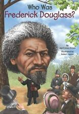 Who Was? Ser.: Who Was Frederick Douglass? by April Jones Prince and Who HQ (2014, Digest Paperback)