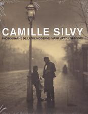 Camille SILVY. Photographe de la vie moderne. Jeu de Paume, 2010. E.O.