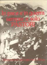 In Pace e in Guerra Sempre e Solo Pastori, Cappellani Militari Italiani - 1986 R
