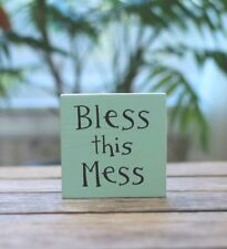 Shelf Sitter Bless This Mess Wood Sign Hand Painted Custom Quote 4 x 4 inch