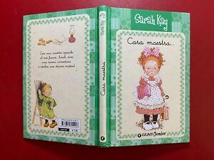 SARAH KAY CARA MAESTRA... Ed. Giunti Junior (2009) Libro illustrato