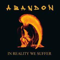 Abandon - In Reality We Suffer [New Vinyl LP] Gatefold LP Jacket, 180 Gram