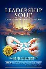Leadership Soup : A Healthy yet Tasty Recipe for Living and Leading on...