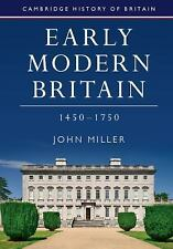 Early Modern Britain, 1450-1750: By Miller, John