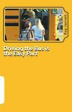 Driving the Bus Is the Easy Part : A Guide to Student Management by Ray...
