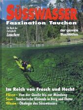Faszination Tauchen: Süsswasser - im Reich von Frosch und Hecht (Flüsse, Seen)