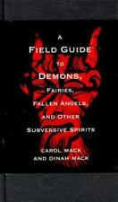 A Field Guide to Demons: Fairies, Fallen Angels, And Other Subversive Spirits, ,