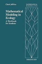 Mathematical Modeling in Ecology: A Workbook for Students by Jeffries, C.