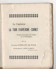 MILITARIA CAPITAINE LA TOUR D'AUVERGNE-CORRET JULES CLARETIE 1897 GRENADIER