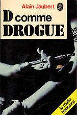 D comme Drogue // Alain JAUBERT // La mafia française