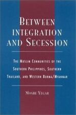 Between Integration and Secession : The Muslim Communities of the Southern...