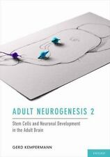 Adult Neurogenesis V2 : Stem Cells and Neuronal Development in the Adult Brain