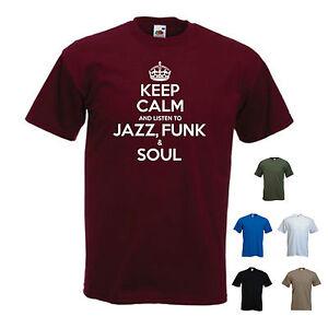 'Keep Calm and Listen to Jazz Funk & Soul' --- Blues Motown R&B  T-shirt