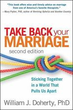 Take Back Your Marriage: Sticking Together in a World That Pulls Us Apart (Paper