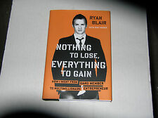 Nothing to Lose, Everything to Gain by Ryan Blair (2011) SIGNED 1st/1st