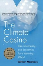 Climate Casino : Risk, Uncertainty, and Economics for a Warming World, Paperb...