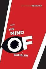 NEW Inside the Mind of a Gambler: The Hidden Addiction and How to Stop